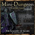 Mini-Dungeon: The Gallery of Gears