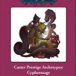 Caster Prestige Archetypes: Cyphermage