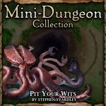Mini-Dungeon: Pit your Wits