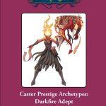 Caster Prestige Archetype: Darkfire Adept