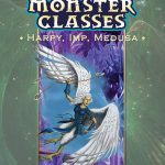 Monster Classes: Harpy, Imp, Medusa