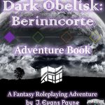 Dark Obelisk I: Berinncorte Adventure Book