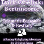 Dark Obelisk I: Berinncorte Dramatis Personae & Bestiary