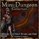 Mini-Dungeon: Doubt not that Stars are Fire