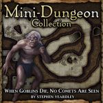 Mini-Dungeon: When Goblins die, no Comets are seen