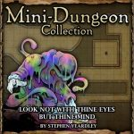 Mini-Dungeon: Look not with thine Eyes, but thine Mind