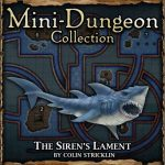 Mini-Dungeon: The Siren's Lament