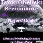 Dark Obelisk I: Berinncorte Player's Guide (system neutral)