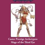 Caster Prestige Archetypes: Mage of the Third Eye