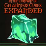 In the Company of Gelatinous Cubes Expanded