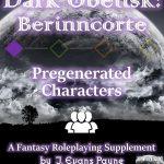 Dark Obelisk I: Berinncorte Standard Pregenerated Characters
