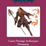 Caster Prestige Archetypes: Demoniac