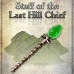 Staff of the Last Hill Chief (system neutral)