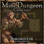 5E Mini-Dungeon: Hobgoblin Lair (5e)