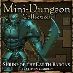 5E Mini-Dungeon: Shrine of the Earth Barons (5e)