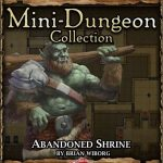 5E Mini-Dungeon: Abandoned Shrine (5e)