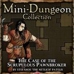 5E Mini-Dungeon: The Case of the Scrupulous Pawnbroker (5e)