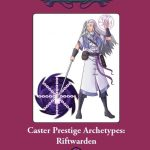 Caster Prestige Archetypes: Riftwarden