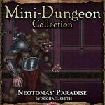 5e Mini-Dungeon: Neotomas' Paradise (5e)