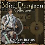 5E Mini-Dungeon: Daenyr's Return (5e)