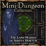 5E Mini-Dungeon: The Lapis Maiden of Serena Hortum (5e)