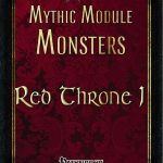 Mythic Module Monsters - Red Throne 1