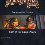 Encounters Series: Lair of the Lava Queen (5e)