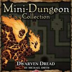 5E Mini-Dungeon: Dwarven Dread (5e)