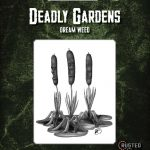 Deadly Gardens: Dream Weed