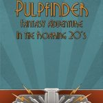 Pulpfinder: Fantasy Adventure in the Roaring 20s