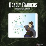 Deadly Gardens: Ghost Spore Swarm