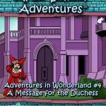 After School Adventures: Adventures in Wonderland #4 - A Message for the Duchess