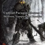 Undead Paragon Classes: Skeleton, Vampire and Zombie