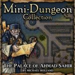 5E Mini-Dungeon: The Palace of Ahmad Sahir (5e)