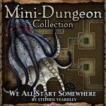 5E Mini-Dungeon: We All Start Somewhere (5e)