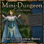 5E Mini-Dungeon: Peril at the Lamiaks Bridge (5e)