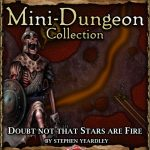 5E Mini-Dungeon: Doubt Not That Stars Are Fire (5e)