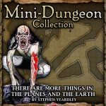 5E Mini-Dungeon: There are More Things in the Planes and the Earth (5e)