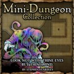 5E Mini-Dungeon: Look Not With Thine Eyes, But Thine Mind (5e)