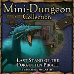 5E Mini-Dungeon: Last Stand of the Forgotten Pirate (5e)