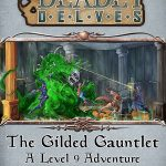 Deadly Delves: The Gilded Gauntlet