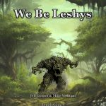 We Be Leshys