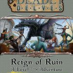Deadly Delves: Reign of Ruin (5e)