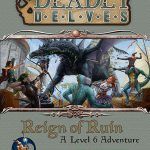 Deadly Delves: Reign of Ruin (OSR)