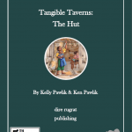 Tangible Taverns: The Hut (5e)