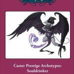 Caster Prestige Archetypes: Souldrinker