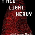 A Red Light, Heavy. (Novella)