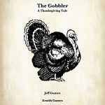 The Gobbler - A Thanksgiving Tale