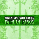 Adventure Path Iconics: Path of Kings