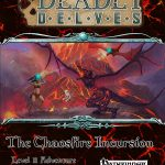 Deadly Delves: The Chaosfire Incursion